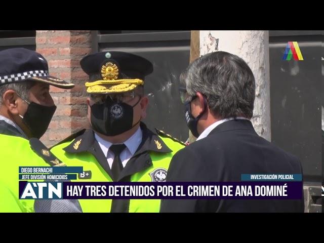 HAY TRES DETENIDOS POR EL CRIMEN DE ANA DOMINÉ I ATN (17-09-2020)