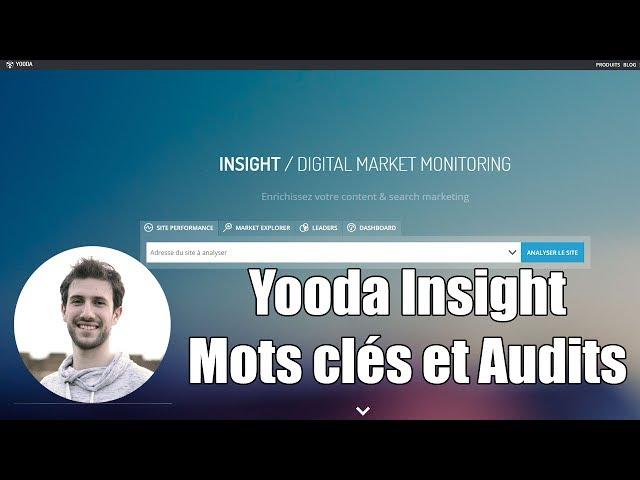 Yooda Insight - Recherche de mots clés et audit des Performances SEO
