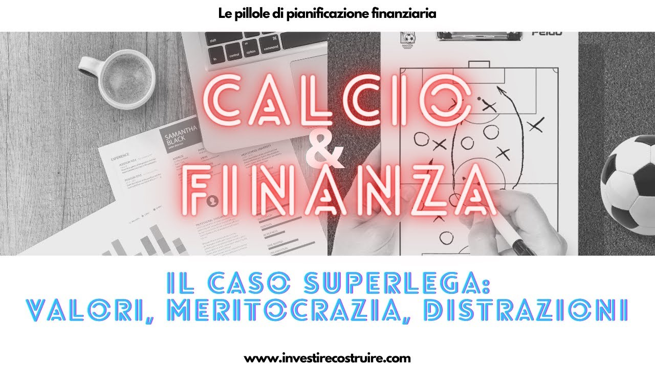 Il caso SuperLega - speciale Calcio&Finanza