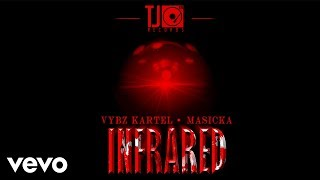 Vybz Kartel, Masicka - Infrared (Official Audio)