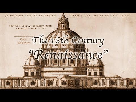 "The 16th Century: ""Renaissance"""