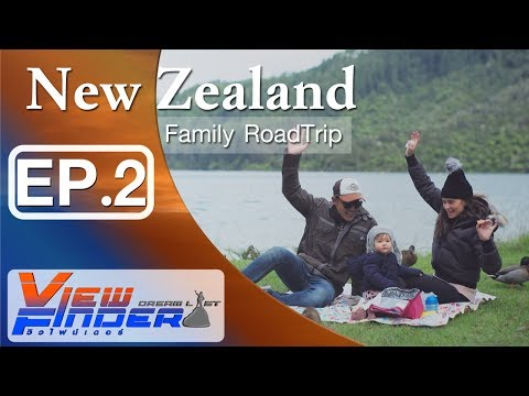Viewfinder Dreamlist ตอน ริชาพาเที่ยว New Zealand Family Road trip EP2