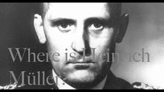 The Disappearance of Heinrich Müller - History's Unsolved Mysteries