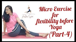 #MicroExercise for #Flexibility of Body (Part - 4) #Reducebellyfat ||Yoga by RACHNA SHAH.