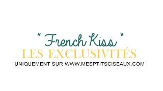 French Kiss - Les exclusivités