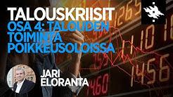Talouden toiminta poikkeusoloissa, Jari Eloranta - Talouskriisit luentosarjan osa 4