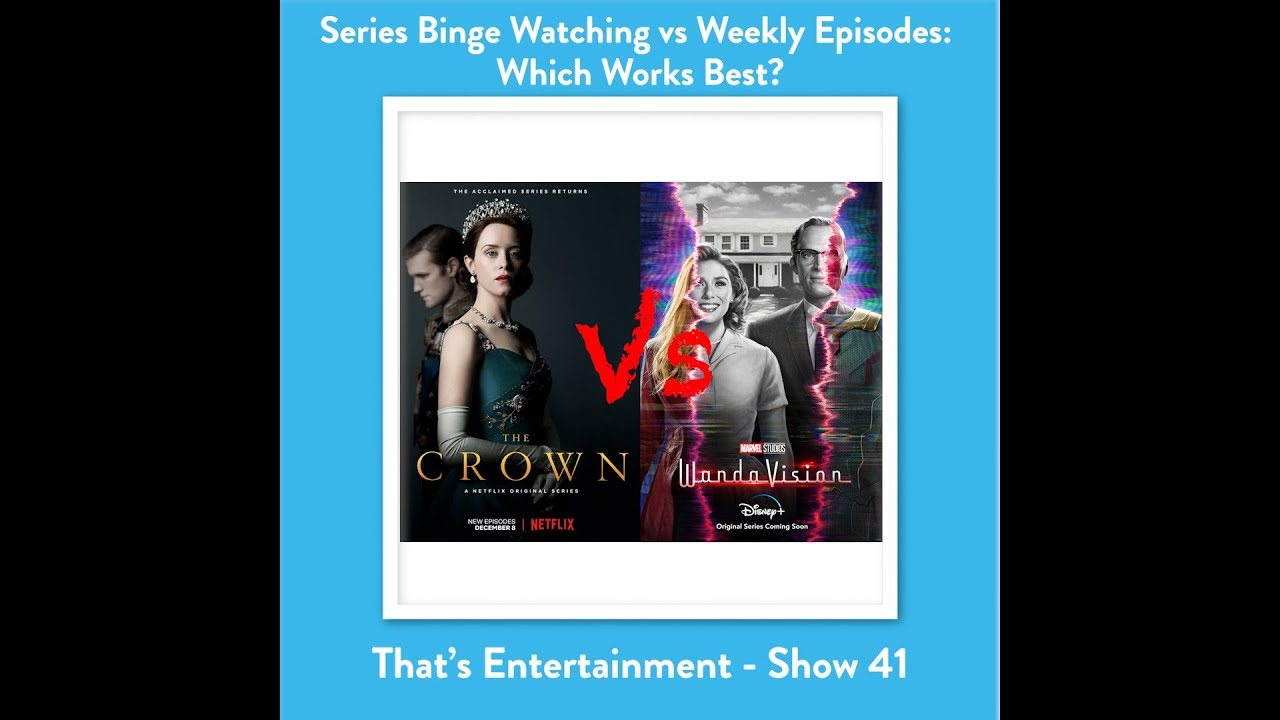 SERIES BINGE WATCHING VS WEEKLY EPISODES - WHICH WORKS BEST?