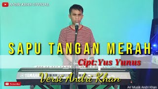 Download Lagu Dangdut Top2020    SAPU TANGAN MERAH    Cipt: Yus Yunus VERSI ANDRI KHAN