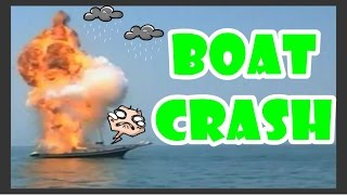 Boat Crash Fails Accident Compilation 2014 Very Crazy