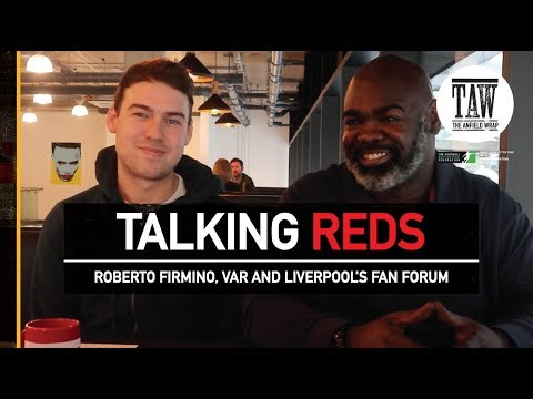Talking Reds: Roberto Firmino, VAR and Liverpool's Fan Forum