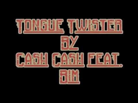 Tongue Twister - Cash Cash feat. Bim lyrics