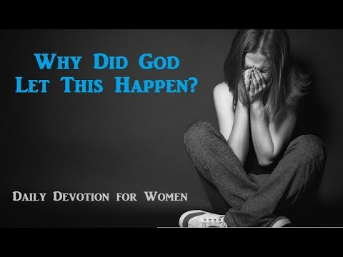 Why God? Trusting God When You Don't Understand. Daily Devotion for Women.