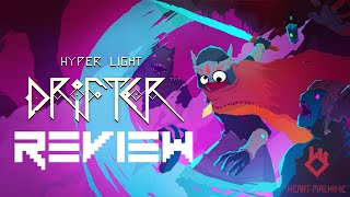 The Game Grinder – Hyper Light Drifter (PC/PS4/XB1) Review