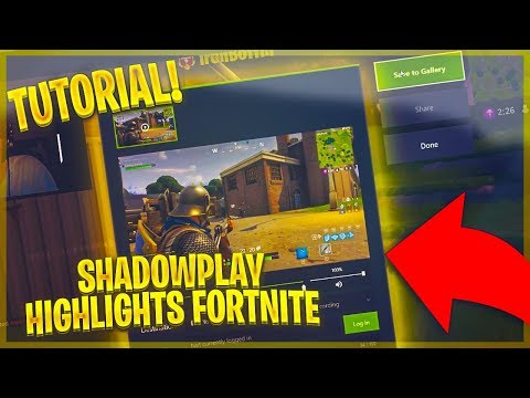 *NEW* ShadowPlay Highlights Tutorial for Fortnite Battle Royale!