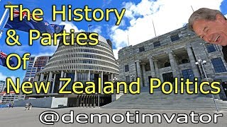 The History & Parties Of New Zealand Politics