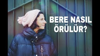 ÖRGÜ BERE YAPILIŞI  / HOW TO KNIT BEANIE ?