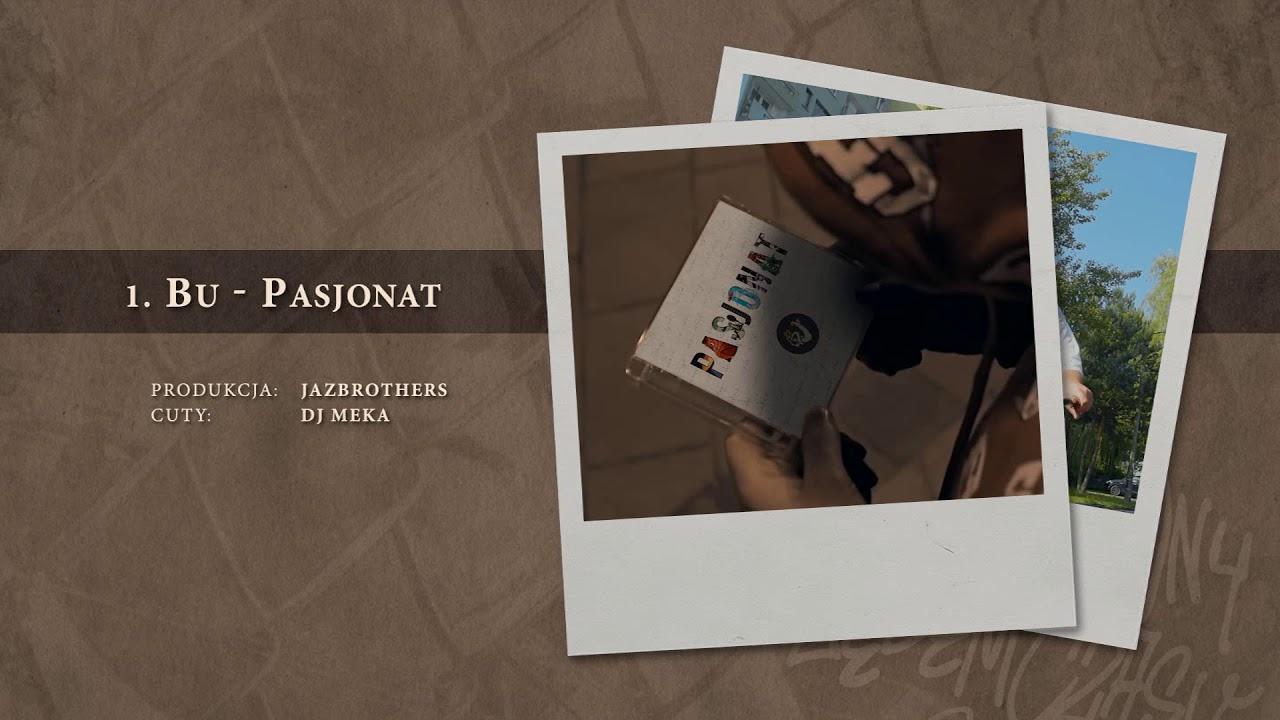 BU – 01 Pasjonat (official audio) prod. JazBrothers, cuty: DJ Meka | NADGRYZIONY ZĘBEM CZASU