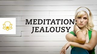 Jealousy & Envy Meditation