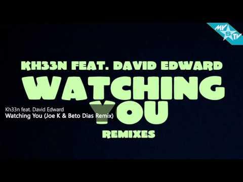 Kh33n feat. David Edward - Watching You (Joe K & Beto Dias Remix)