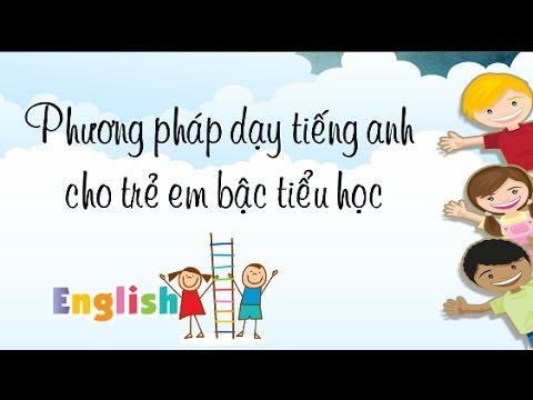 [Behoctienganhonline.com] - Phương pháp dạy tiếng anh cho trẻ em bậc tiểu học