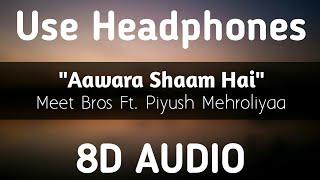 aawara-shaam-hai-8d-meet-bros-ft-piyush-mehroliyaa-manjul-rits-badiani-shabbir