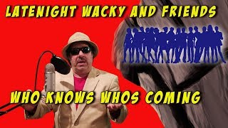 Latenight Show With Green Bay And Friends - Who Knows Who will show - Bring Friends - Music - Comedy