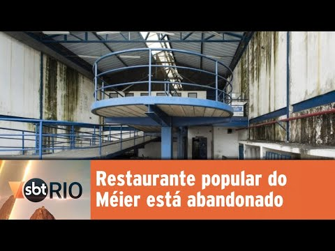Restaurante popular do Méier está abandonado