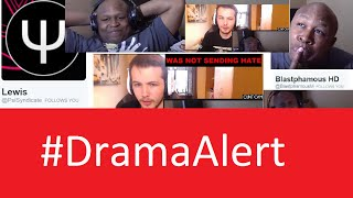 Psi Syndicate vs BlastphamousHD #DramaAlert Live Debate - Reaction channels - DRUGS!