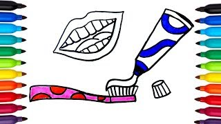 Coloring Teeth, lips, Toothpaste and Brush | How to draw & paint Teeth, lips, Toothpaste and Brush