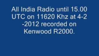 All India Radio until 15.00 UTC - 11620 Khz - 4-2-2012