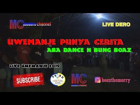 Live Dero Aba Dance N Bung Boaz - Uwemanje Punya Cerita (26-03-2019)
