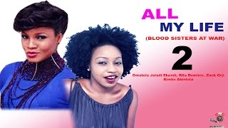 All My Life 2 - Latest Nigerian Nollywood movie