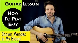 In My Blood - Shawn Mendes Guitar Lesson/Guitar Tutorial In My Blood Guitar Cover how to play Chords