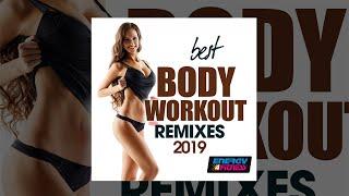 E4F - Best Body Workout Remixes 2019 - Fitness & Music 2019