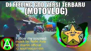 Download VERSI BARU DJ-FEELING GOD (NOFIN ASIA) versi motovlog