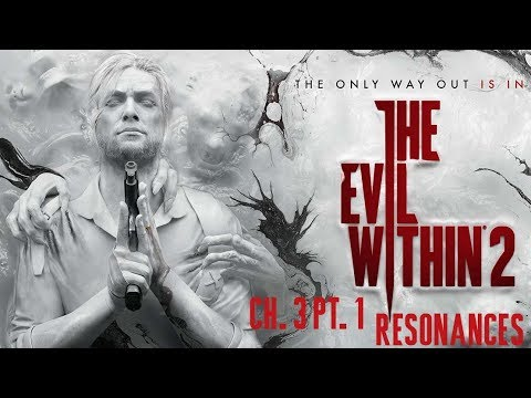The Evil Within 2: Ch. 3 Pt. 1 Resonances