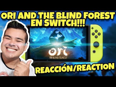 ORI AND THE BLIND FORTEST NINTENDO SWITCH!!! - REACCIÓN EPICA!!! /EPIC REACTION!!!