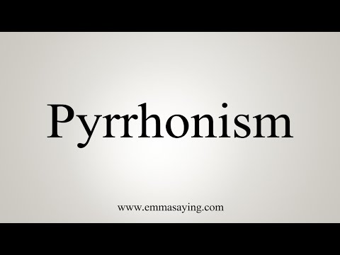 How To Pronounce Pyrrhonism