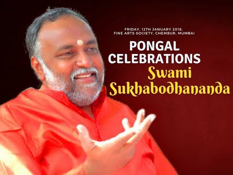 Celebration of Life by Swami Sukhabodhananda | Pongal Celebrations | Fine Arts Society | Mumbai