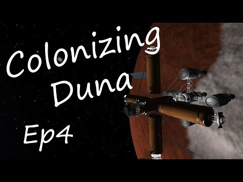 KSP - Colonizing Duna Ep4 - Duna Refueling Station