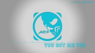 You Got Me Too by Loving Caliber - [2010s Pop Music]