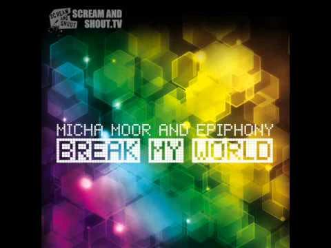 Micha Moor & Epiphony - Break My World (Original Mix)