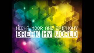 Micha Moor & Epiphony - Break My World (Original Mix)
