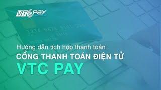 Hướng dẫn tích hợp thanh toán - Cổng thanh toán điện tử VTC Pay