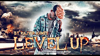 RAJVIR AHMED - LEVEL UP || OFFICIAL MUSIC VIDEO || 2020