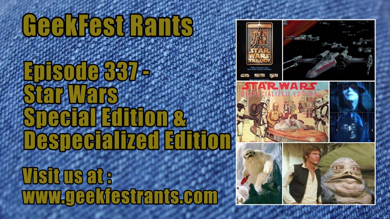 Episode 337 - Star Wars Special Edition and Despecialized