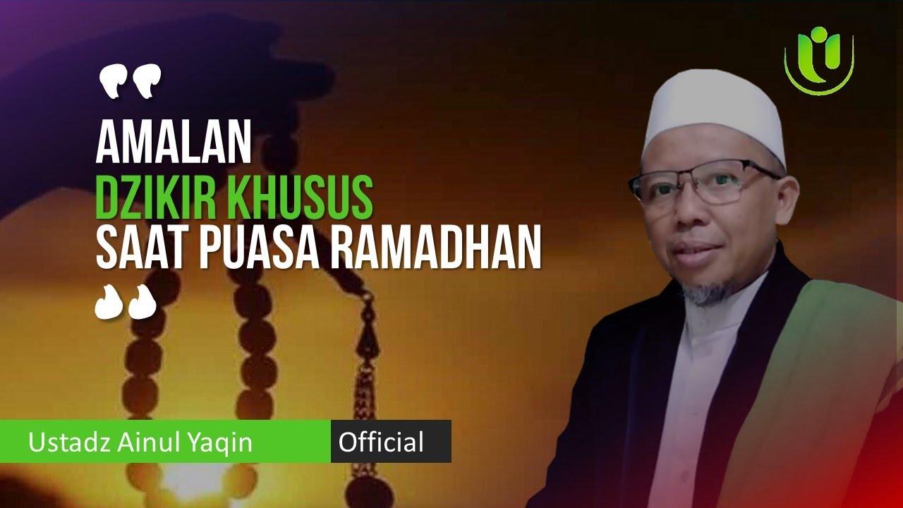 Amalan Dzikir Khusus Saat Puasa Ramadhan | Ustadz Ainul ...