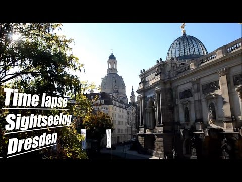 Time lapse Sightseeing Dresden - Zwinger, Semperoper, Frauenkirche etc.  [HD/1080p]