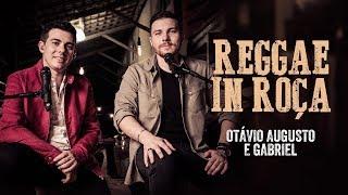 Baixar Otávio Augusto e Gabriel -  Reggae In Roça - Visual EP: