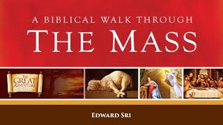 A Biblical Walk through the Mass - Dr. Sri (#5)